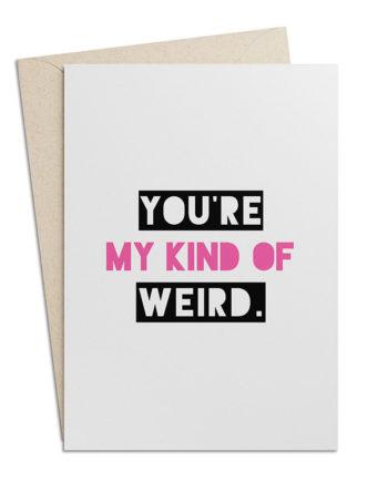 """Grusskarte """"You're my Kind of Weird"""""""