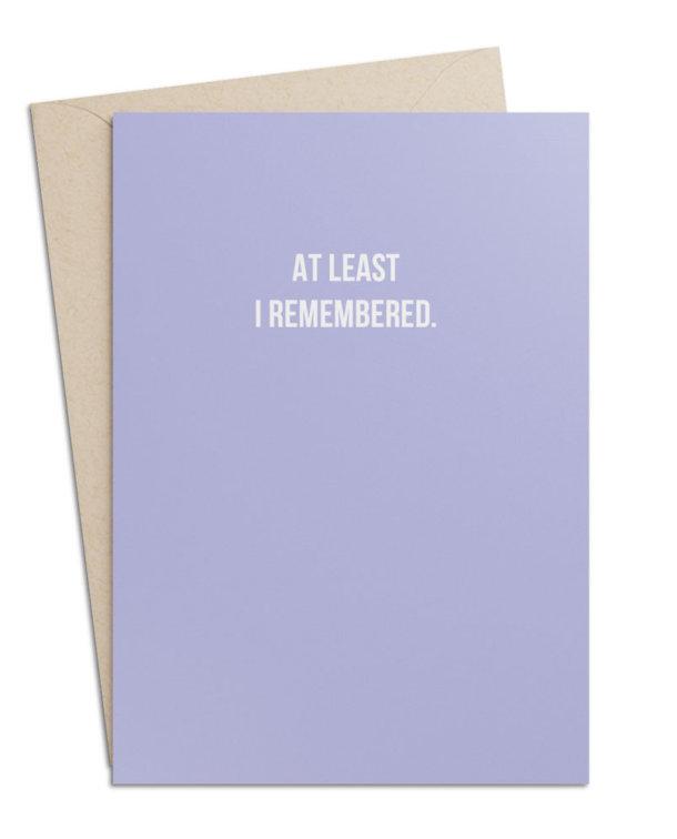 "Geburtstagskarte ""At Least I Rememebered"""