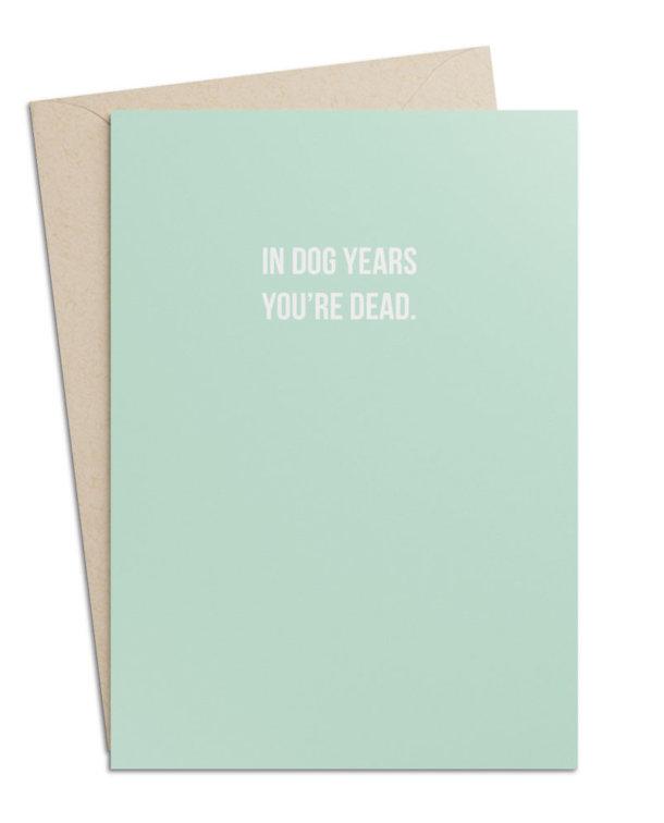 "Geburtstagskarte ""In Dog Years You're Dead"""
